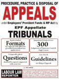 PROCEDURE, PRACTICE & DISPOSAL OF APPEALS under Employees' Provident Funds & Miscellaneous Provisions Act by Employees' Provident Funds Appellate TRIBUNAL