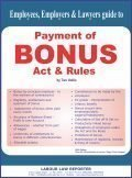 Employees, Employers and Lawyers Guide To Payment Of Bonus Act & Rules