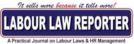 LABOUR LAW REPORTER – A Practical Journal on Labour Laws